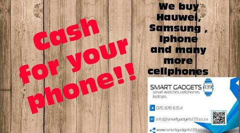 CASH PAID ON THE SPOT FOR YOUR PHONE - IPHONE/ SAMSUNG/ HUAWEI/ LG