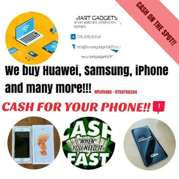 CASH FOR YOUR PHONE!!! BEST PRICE OFFERED - IPHONE / HUAWEI / LG / SAMSUNG ( 0768788354)